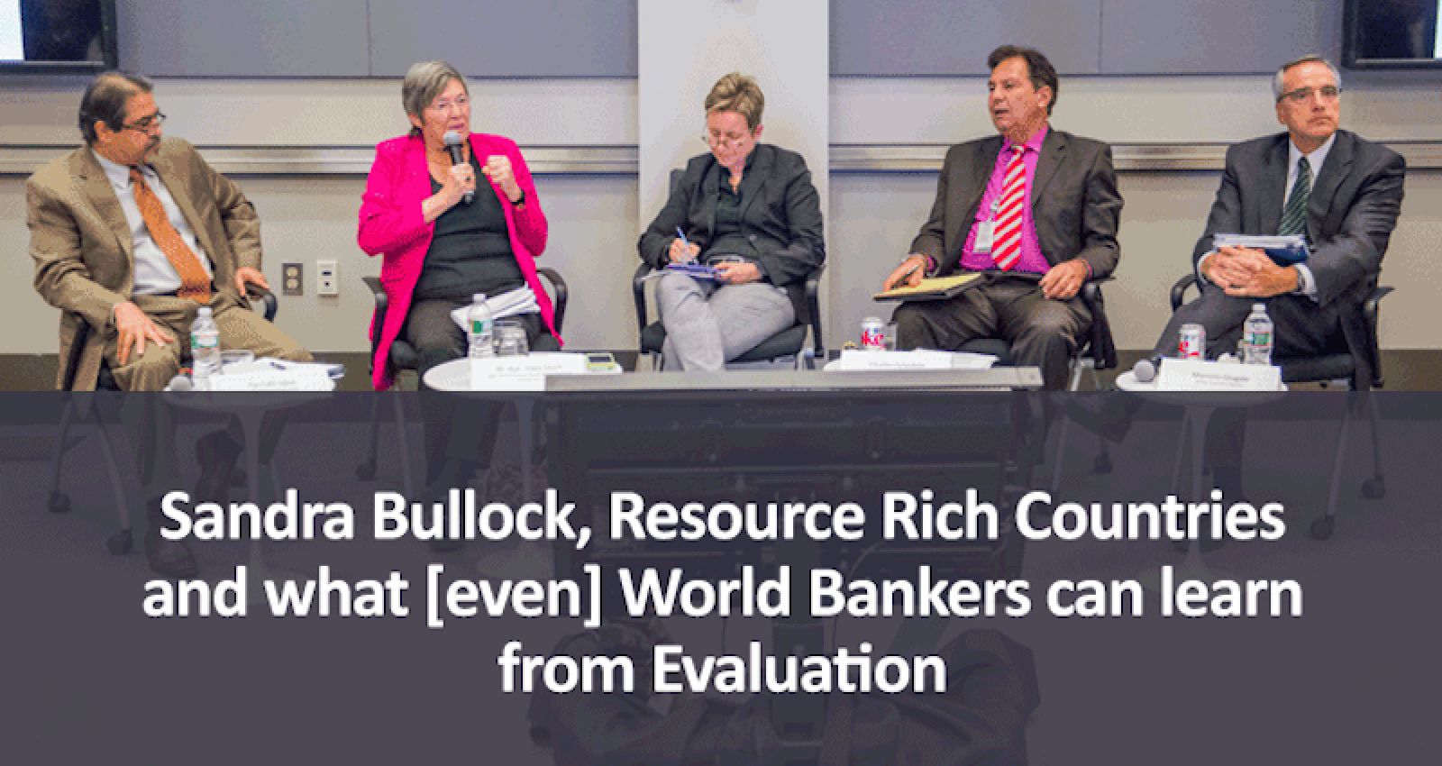 Sandra Bullock, Resource Rich Countries and what [even] World Bankers can learn from Evaluation