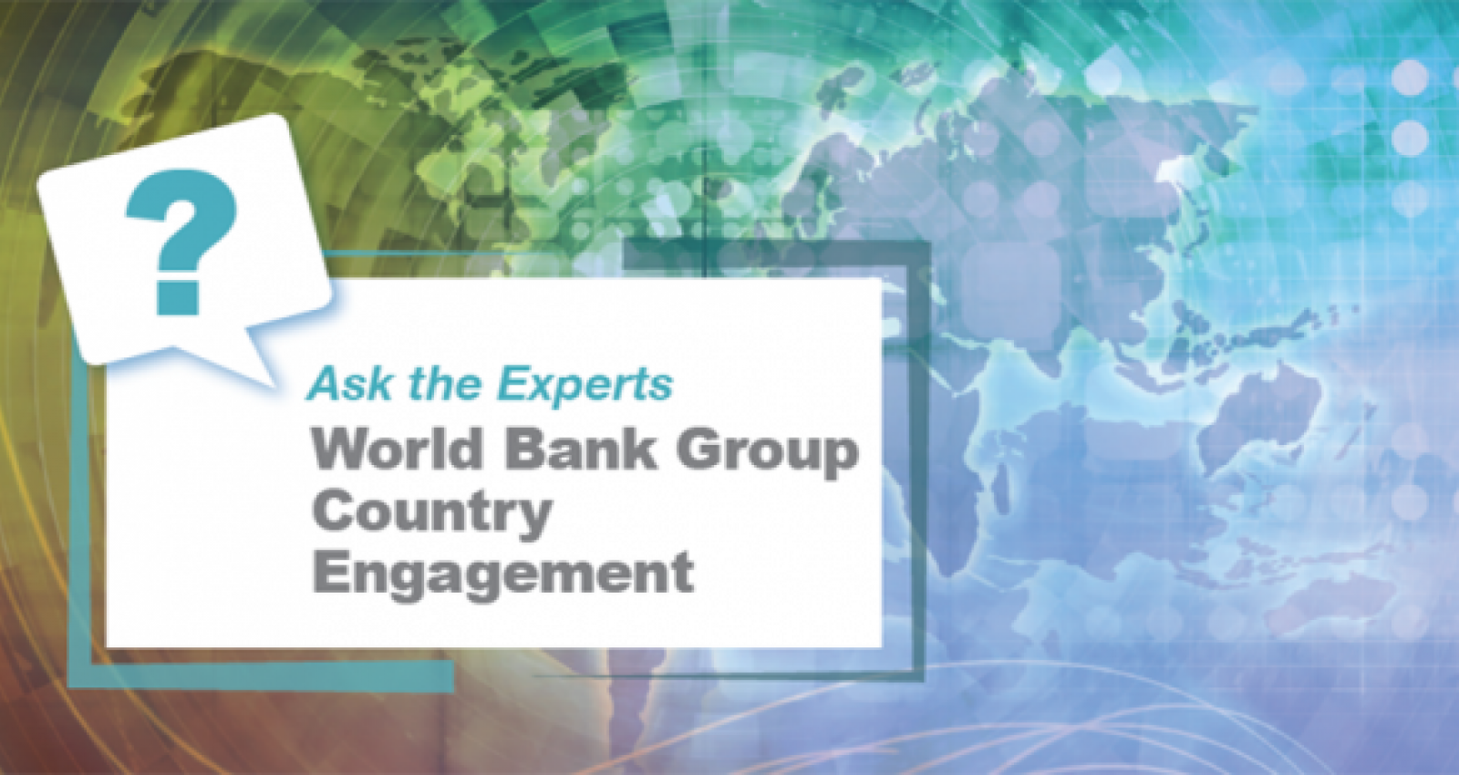 Ask the Experts: Early Lessons from the World Bank Group's Country Engagement Model