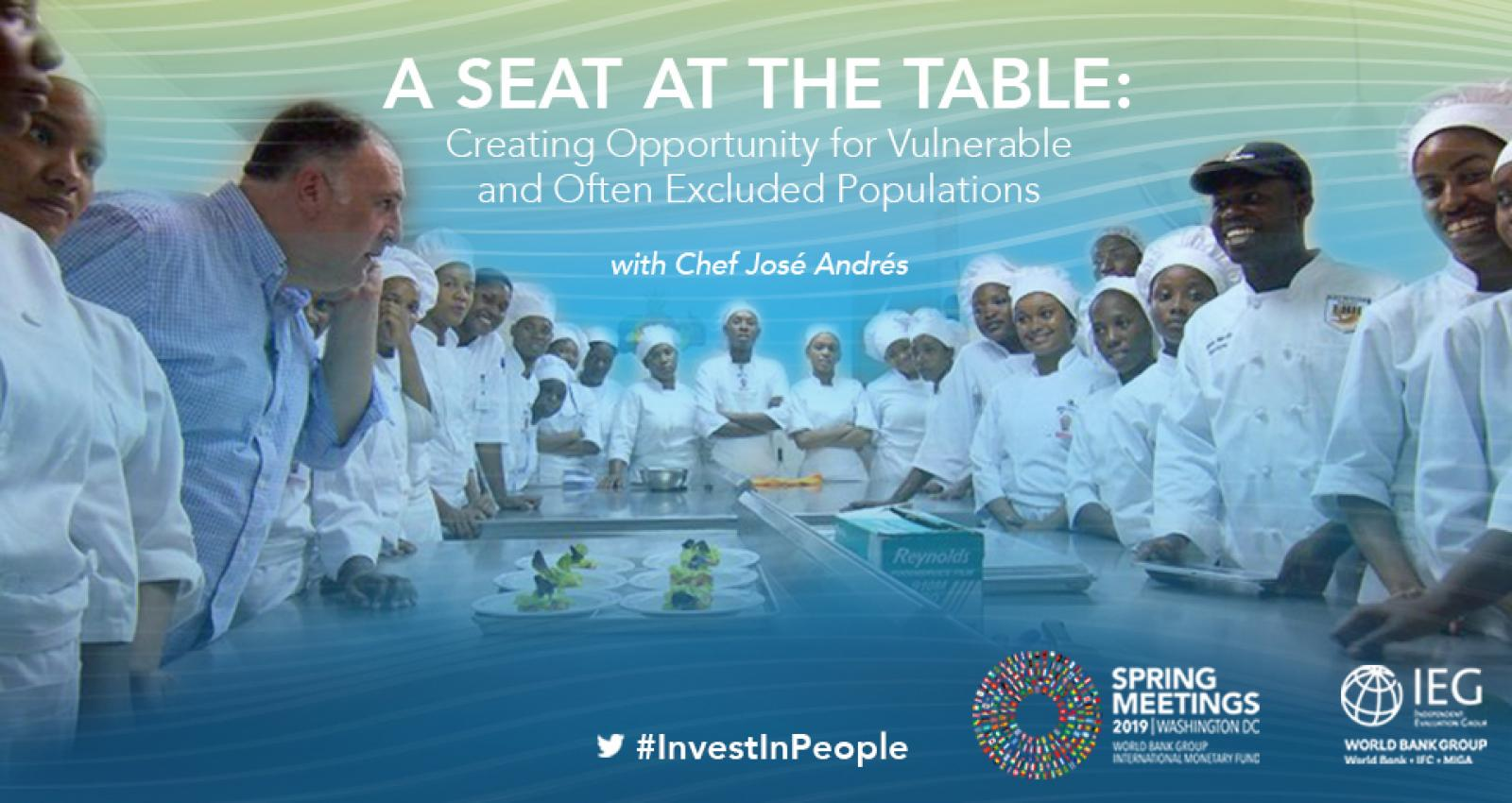A Seat at the Table: Creating Opportunity for Vulnerable and Often Excluded Populations with Chef José Andrés