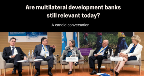 Conversations: Are multilateral development banks still relevant today?