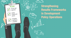 Strengthening Results Frameworks in Development Policy Operations
