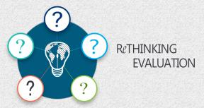 Rethinking Evaluation – Have we had enough of R/E/E/I/S?
